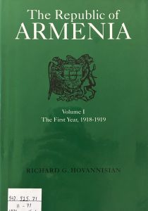 The Republic of Armenia. Vol. I, The First year, 1918-1919